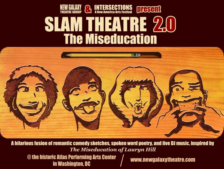 Slam Theatre 2.0 The Miseducation