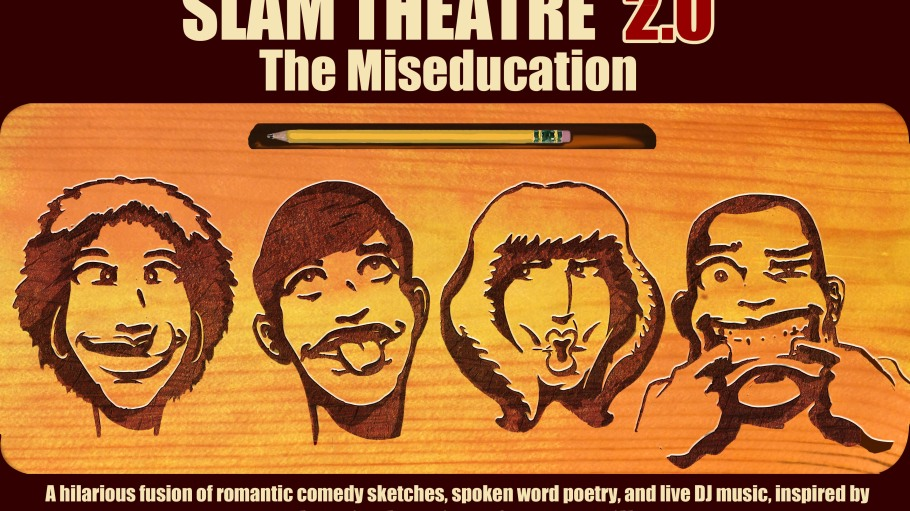 Slam Theatre 2.0 The Miseducation
